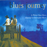 Blues Journey (Unabridged) Audiobook, by Walter Dean Myers