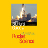 The Bluffers Guide to Rocket Science (Unabridged), by Peter Berlin