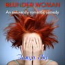 Blunder Woman (Unabridged) Audiobook, by Tanya Eby