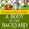 A Body in the Backyard: A Myrtle Clover Mystery, Book 4 (Unabridged), by Elizabeth Spann Craig