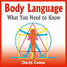 Body Language: What You Need to Know (Unabridged), by David Cohen