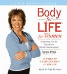 Body for Life for Women: 12 Weeks to a Fabulous Body at Any Age, by Pamela Peeke