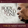 Body and Mind Are One: A Training in Mindfulness Audiobook, by Thich Nhat Hanh