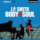 Body and Soul (Unabridged), by J. P. Smith