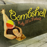 Bombshell Audiobook, by Kelly MacFarland