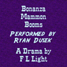 Bonanza Mammon Booms: A Drama of the Comstock Lode (Unabridged) Audiobook, by F. L. Light