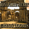 The Bonaparte Secret: A Lang Reilly Thriller, Book 5 (Unabridged) Audiobook, by Gregg Loomis