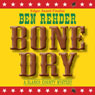 Bone Dry: A Blanco County, Texas, Novel, Book 2 (Unabridged) Audiobook, by Ben Rehder