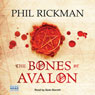 The Bones of Avalon (Unabridged) Audiobook, by Phil Rickman