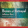 Bones of Betrayal: A Body Farm Novel (Unabridged), by Jefferson Bass