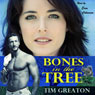 Bones in the Tree: A Comical Look at Life and Dating After Divorce (Unabridged) Audiobook, by Tim Greaton