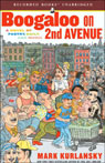 Boogaloo on 2nd Avenue: A Novel of Pastry, Guilt, and Music (Unabridged) Audiobook, by Mark Kurlansky