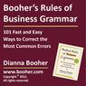 Boohers Rules of Business Grammar: 101 Fast and Easy Ways to Correct the Most Common Errors (Unabridged), by Dianna Booher
