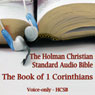 The Book of 1st Corinthians: The Voice Only Holman Christian Standard Audio Bible (HCSB) (Unabridged) Audiobook, by Holman Bible Publishers