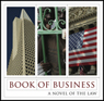 Book of Business: A Novel of the Law (Unabridged) Audiobook, by Will Nathan