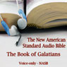 The Book of Galatians: The Voice Only New American Standard Bible (NASB) (Unabridged) Audiobook, by The Lockman Foundation