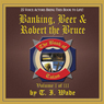 The Book of Tolan: Banking, Beer and Robert the Bruce (Unabridged) Audiobook, by T. I. Wade