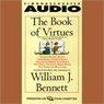 The Book of Virtues, Volume I: An Audio Library of Great Moral Stories, by William J. Bennett