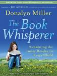The Book Whisperer: Awakening the Inner Reader in Every Child (Unabridged) Audiobook, by Donalyn Miller