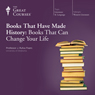 Books That Have Made History: Books That Can Change Your Life Audiobook, by The Great Courses