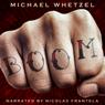 BOOM (Unabridged), by Michael Whetzel