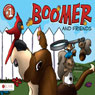 Boomer and Friends: Adventure Number One (Unabridged), by Sandra D. Matthews