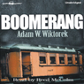 Boomerang (Unabridged), by Adam Wiktorek