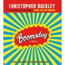 Boomsday: A Novel Audiobook, by Christopher Buckley
