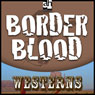 Border Blood (Unabridged) Audiobook, by T. T. Flynn