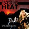 Border Heat (Unabridged) Audiobook, by Teri Thackston