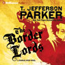 The Border Lords: A Charlie Hood Novel Audiobook, by T. Jefferson Parker