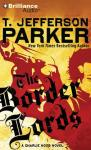The Border Lords: A Charlie Hood Novel #4 (Unabridged), by T. Jefferson Parker