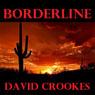 Borderline (Unabridged) Audiobook, by Mr David John Crookes