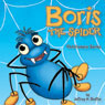 Boris the Spider: A Childrenary Story (Unabridged) Audiobook, by Jeffrey P. Shaffer