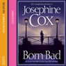 Born Bad Audiobook, by Josephine Cox
