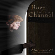 Born to Be a Channel (Unabridged) Audiobook, by Margaret McElroy