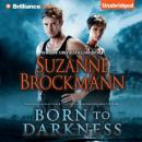 Born to Darkness (Unabridged), by Suzanne Brockmann