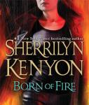Born of Fire: A League Novel (Unabridged), by Sherrilyn Kenyon