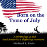 Born on the Third of July (Unabridged), by Michael L. Eads