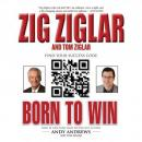 Born to Win: Find Your Success Code (Unabridged), by Zig Ziglar