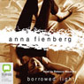 Borrowed Light (Unabridged) Audiobook, by Anna Fienberg