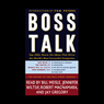 Boss Talk: Top CEOs Share the Ideas that Drive the Worlds Most Successful Companies (Unabridged), by The Editors of the Wall Street Journal