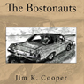 The Bostonauts (Unabridged), by Jim Cooper