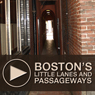 Bostons Little Lanes and Passageways: An Untravel Tour through Downtown Boston, Massachusetts (Unabridged), by Sasha Mandel