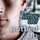 Bottled Up: A Gay Romance Story (Unabridged) Audiobook, by Andrew Grey