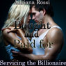 Bought and Paid For: Servicing the Billionaire (Unabridged), by Adriana Rossi