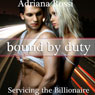 Bound by Duty: Servicing the Billionaire, Part 2 (Unabridged) Audiobook, by Adriana Rossi