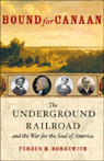 Bound for Canaan: The Underground Railroad and the War for the Soul of America Audiobook, by Fergus M. Bordewich