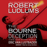 The Bourne Deception Audiobook, by Robert Ludlum
