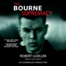 The Bourne Supremacy (Unabridged), by Robert Ludlum